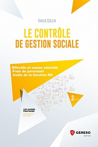 Le contrôle de gestion sociale: Effectifs et masse salariale - Frais de personnel - Coûts de la fonction RH par Émilie Collin