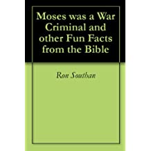 Moses was a War Criminal and other Fun Facts from the Bible (English Edition)