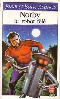 Norby, le robot fêlé (Le Livre de poche) par Janet Asimov