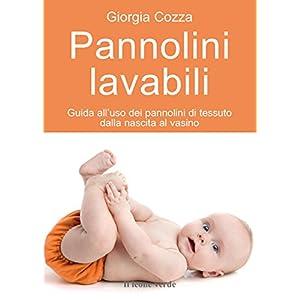 Pannolini lavabili: Guida all'uso dei pannolini di tessuto dalla nascita al vasino: 4