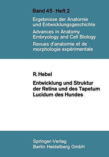 Entwicklung und Struktur der Retina und des Tapetum lucidum des Hundes (Advances in Anatomy, Embryology and Cell Biology) (German Edition)