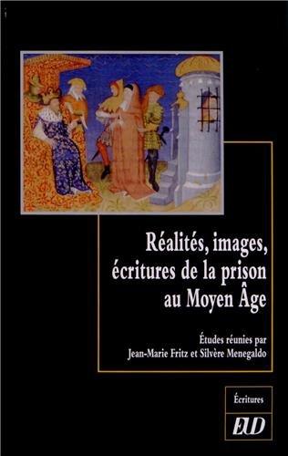 Réalités, images, écritures de la prison au Moyen Age