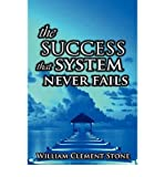 the success system that never fails the science of success principles * * by stone w clement author hardcover on aug 2008