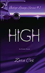 HIGH (The Indigo Lounge Series #1): Volume 1 by Zara Cox (2014-05-16)