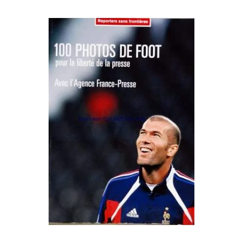 REPORTERS SANS FRONTIERES - 100 PHOTOS DE FOOT POUR LA LIBERTE DE LA PRESSE AVEC L'AGENCE FRANCE-PRESSE - ZIDANE