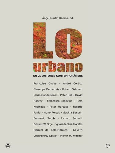 Lo urbano en 20 autores contemporáneos (Conferencies ETSAB) por Angel Martín Ramos