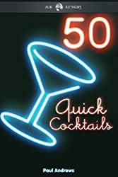 50 Quick Cocktail Recipes (English Edition)