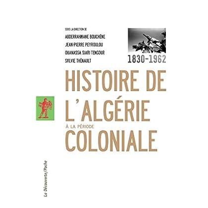 Histoire de l'Algérie à la période coloniale, 1830-1962 (POCHES ESSAIS t. 400)
