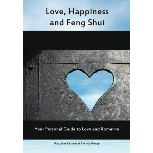 [(Love, Happiness and Feng Shui : Your Personal Guild to Love and Romance)] [By (author) Mary Jane Kasliner ] published on (March, 2005)