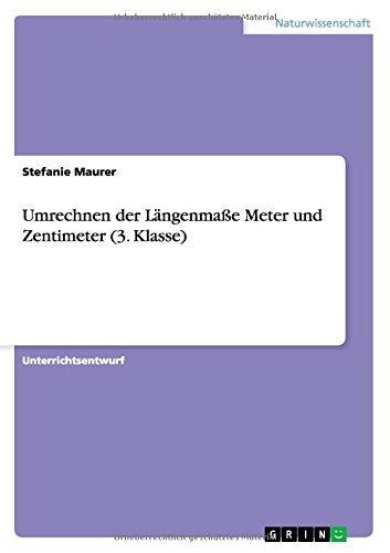 Umrechnen der Längenmaße Meter und Zentimeter (3. Klasse) by Stefanie Maurer (2015-01-23)