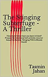 The Stinging Subterfuge - A Thriller: How many times have you been tricked? Prepare for emotional hell as Emily returns! Sequel to the play 'Stinging Filth & Bloody Hands'