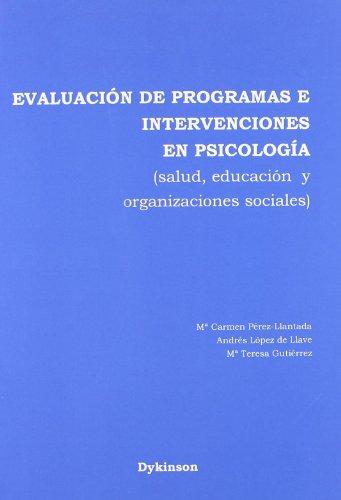 Evaluación de programas e intervenciones en psicología: Salud, educación y organizaciones sociales