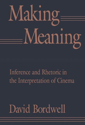 Making Meaning: Inference and Rhetoric in the Interpretation of Cinema (Harvard Film Studies) by David Bordwell (1991-10-01)