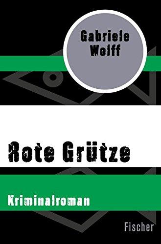 Rote Grütze: Kriminalroman (Beate Fuchs ermittelt in Köln)