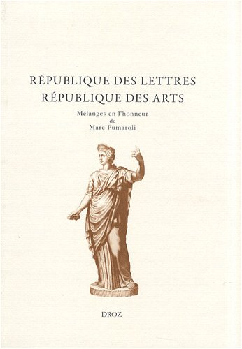 République des lettres, République des arts : Mélanges offerts à Marc Fumaroli