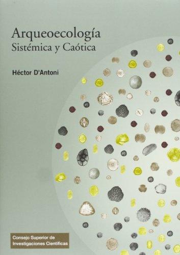 Arqueoecología sistémica y caótica (Textos Universitarios)