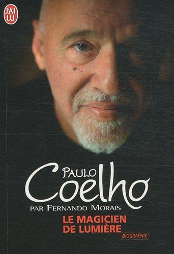 Le magicien de lumière : L'extraordinaire histoire de l'écrivain Paulo Coelho