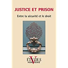 Etudes Hors-Série 2012: Justice et prisons, Entre la sécurité et le droit (Revue Etudes)