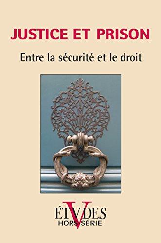 Etudes Hors-Série 2012: Justice et prisons, Entre la sécurité et le droit (Revue Etudes) par Collectif