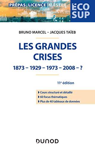 Les grandes crises - 11e éd. : 1873-1929-1973-2008- ? (Éco Sup) par Bruno Marcel,Jacques Taïeb