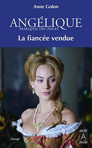 Angélique, Tome 2 : La Fiancée vendue (Angélique (version augmentée)) (French Edition)