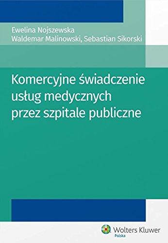 Komercyjne swiadczenie uslug medycznych przez szpitale publiczne