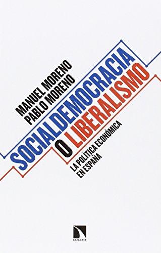 Socialdemocracia o liberalismo: La política económica en España