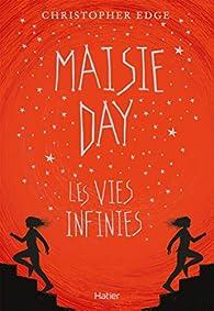 Maisie Day : les vies infinies par Christopher Edge
