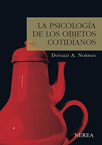 La psicología de los objetos cotidianos (Serie Media nº 6) por Donald A. Norman