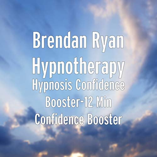 12 Booster (Hypnosis Confidence Booster: 12 Min Confidence Booster)
