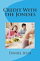 Credit With the Joneses (English Edition)