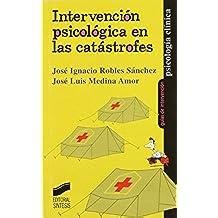 Intervención psicológica en las catástrofes (Psicología clínica. Guías de intervención)