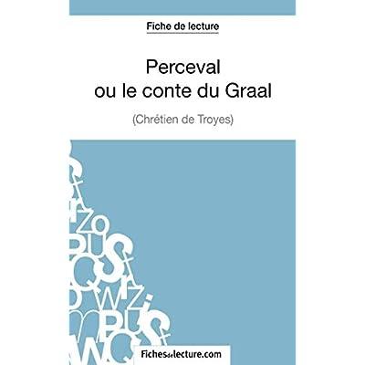 Perceval ou le conte du Graal: Analyse complète de l'oeuvre