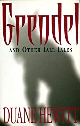 GRENDEL and Other Tall Tales