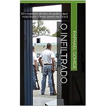 O Infiltrado: Um repórter dentro da polícia que mais mata e mais morre no Brasil (Portuguese Edition)