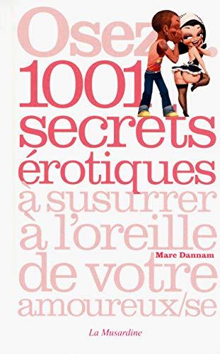 Osez... 1001 secrets érotiques à susurrer à l'oreille de votre amoureux(se)
