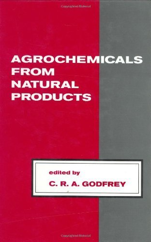 Agrochemicals from Natural Products (Books in Soils, Plants, and the Environment) by Godfrey, C.R.A. (1994) Hardcover