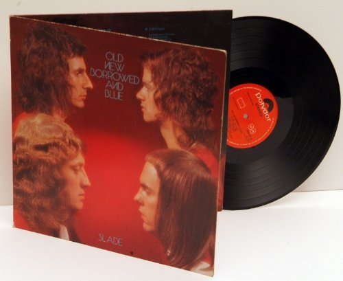 SLADE old new borrowed and blue. TOP COPY. First UK pressing 1974 on polydor.