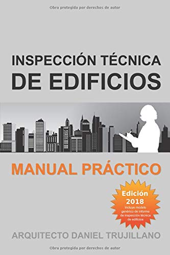 Inspección técnica de edificios: Manual práctico. Edición 2018.