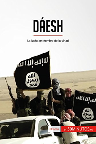 Descargar Libro Dáesh: La lucha en nombre de la yihad (Historia) de 50Minutos.es