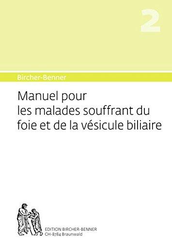 Manuel Pour Les Malades Souffrant Du Foie Et de La Vesicule Biliaire: Manuel Bircher-Benner NR.2