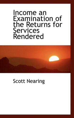 Income an Examination of the Returns for Services Rendered