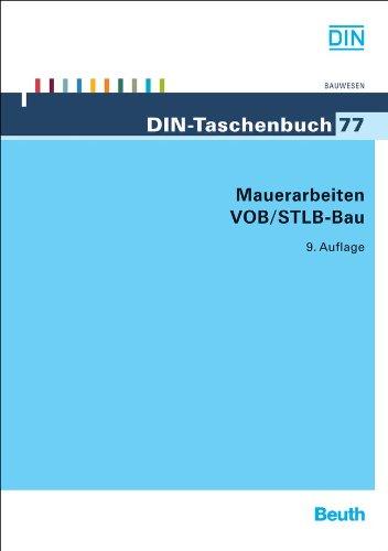 Mauerarbeiten VOB/STLB-Bau: VOB Teil B: DIN 1961, VOB Teil C: ATV DIN 18299, ATV DIN 18330