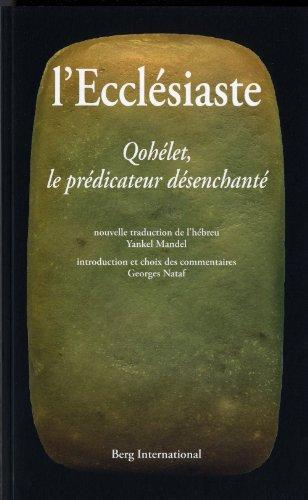L'Ecclésiaste: Qohélet, le prédicateur désenchanté par Yankel Mandel