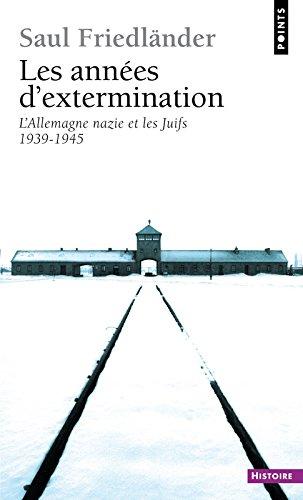 Ann'es D'Extermination. L'Allemagne Nazie Et Les Juifs (1939-1945)(Les) T2 par Pierre-Emmanuel Dauzat