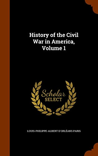 History of the Civil War in America, Volume 1