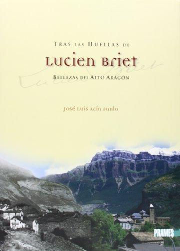 Tras las huellas de lucien briet - bellezas del alto Aragón por Jose Luis Acin Fanlo
