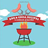 BBQ & Grill Recipes a Cookbook of Favorites: A Blank Cookbook Journal to Write in