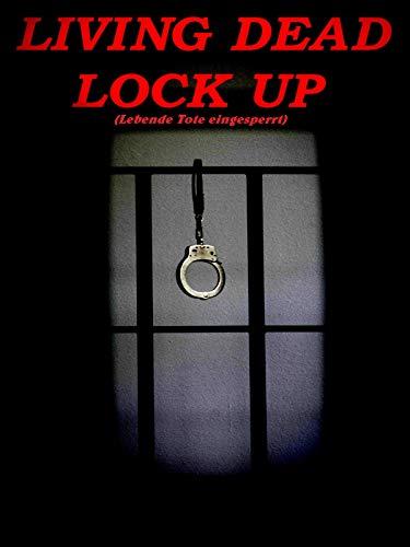 Living Dead Lock Up (Lebende Tote eingesperrt) [OV]