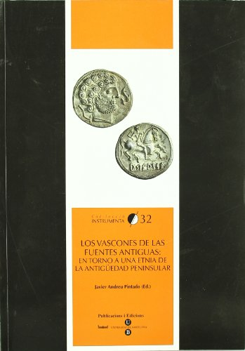 Preisvergleich Produktbild Los vascones de las fuentes antiguas : en torno a una etnia de la Antigüedad peninsular (INSTRUMENTA, Band 32)